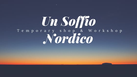 Un soffio nordico temporary shop & workshop
