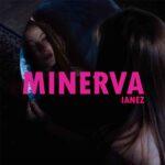 """Esce """"Minerva"""" il nuovo singolo di Ianez"""